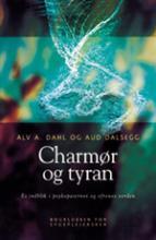 Charmør og tyran : et indblik i psykopaternes og ofrenes verden